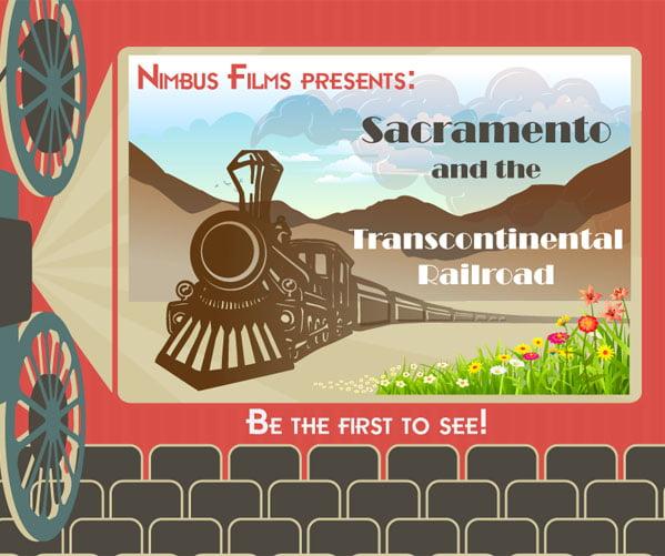 Nimbus Films presents: Sacramento and the Transcontinental Railroad